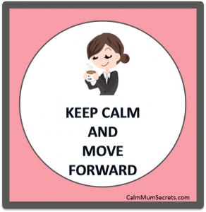 keep calm and move forward